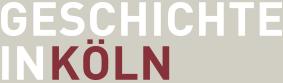 GESCHICHTE IN KÖLN. Zeitschrift für Stadt- und Regionalgeschichte